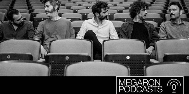 Τα Μegaron Podcasts θα μας κρατούν συντροφιά αυτό το καλοκαίρι